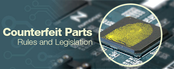 Counterfeit Parts Rules and Legislation