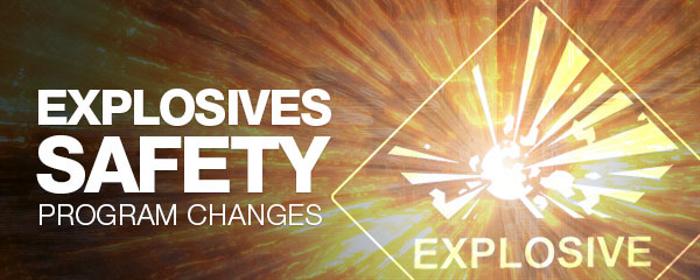 Explosives Safety Program Changes
